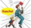 Watch Out! ….. KANCHO!!!!
